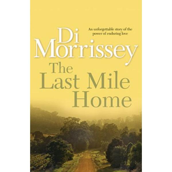 The Last Mile Home - Di Morrissey | Karta-nauczyciela.org