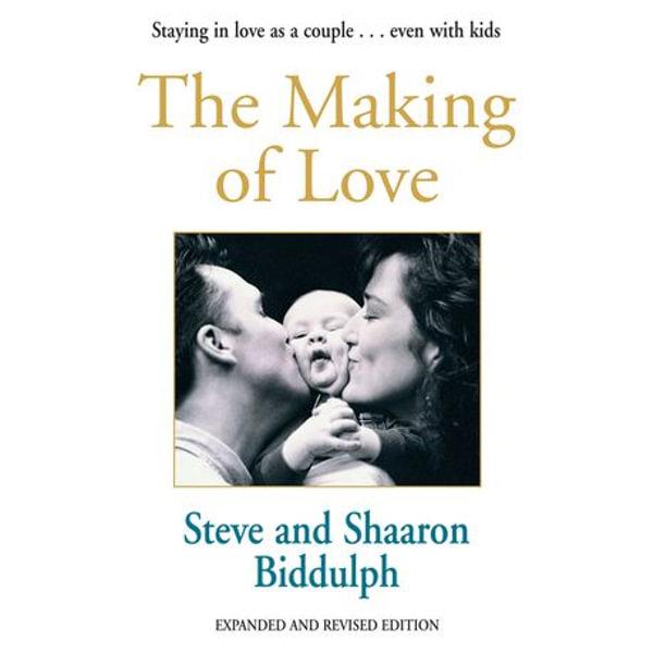 The Making Of Love - Shaaron Biddulph, Steve Biddulph | 2020-eala-conference.org