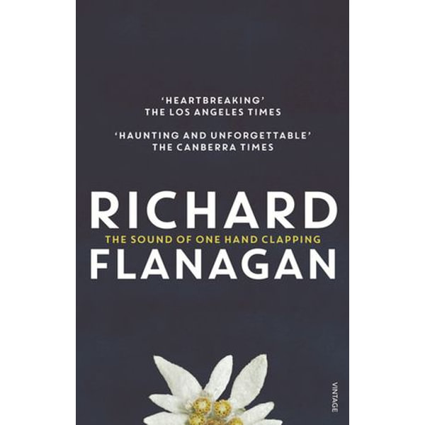 Sound Of One Hand Clapping, The - Richard Flanagan | 2020-eala-conference.org