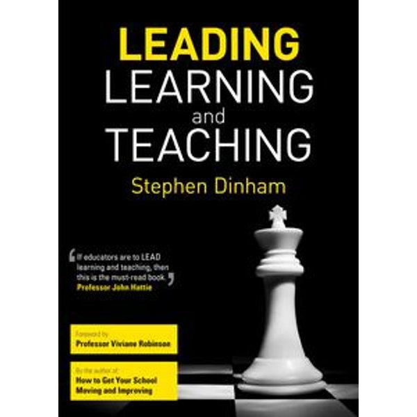 Leading Learning and Teaching - Stephen Dinham   Karta-nauczyciela.org