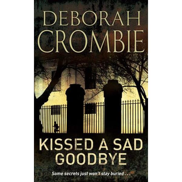 Kissed a Sad Goodbye - Deborah Crombie | 2020-eala-conference.org