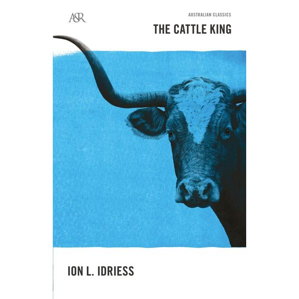 The Cattle King - Ion L Idriess   Karta-nauczyciela.org