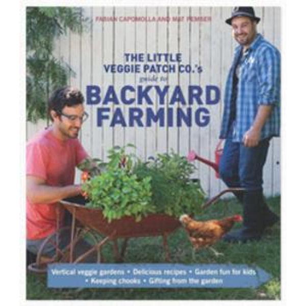 Little Veggie Patch Co's Guide to Backyard Farming - Fabian Capomolla, Mat Pember   Karta-nauczyciela.org
