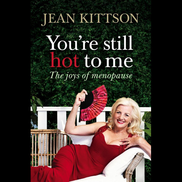 You're Still Hot to Me - Jean Kittson | 2020-eala-conference.org