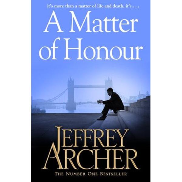 A Matter of Honour - Jeffrey Archer | 2020-eala-conference.org