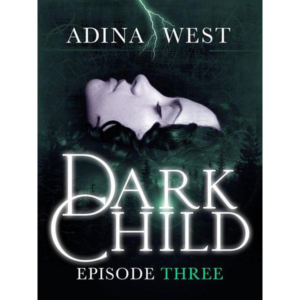 Dark Child (The Awakening) - Adina West | 2020-eala-conference.org