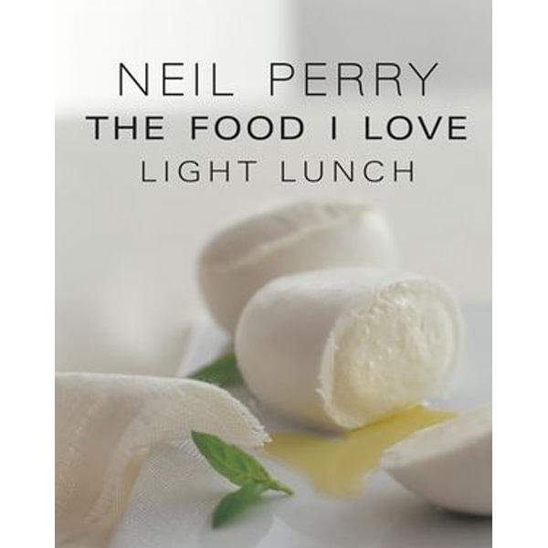 The Food I Love - Neil Perry | Karta-nauczyciela.org