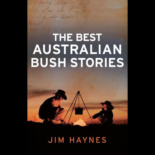 The Best Australian Bush Stories - Jim Haynes   2020-eala-conference.org