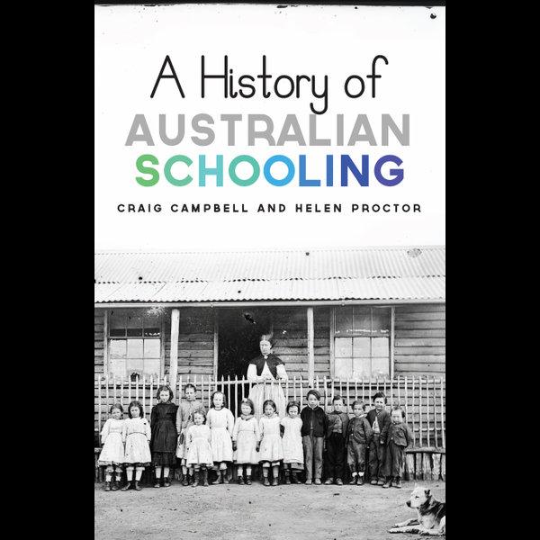 A History of Australian Schooling - Craig Campbell, Helen Proctor | Karta-nauczyciela.org