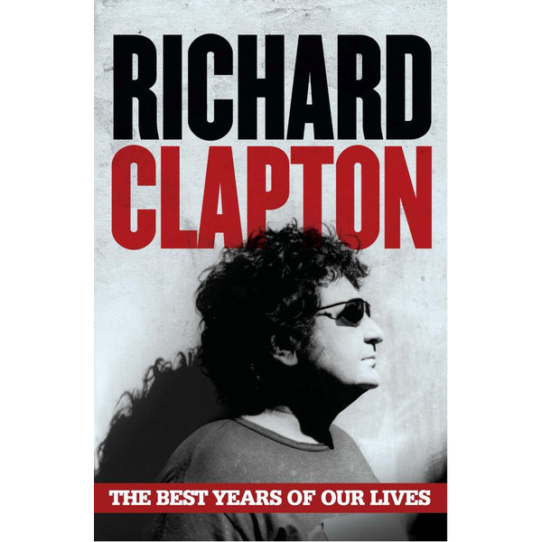 The Best Years of Our Lives - Richard Clapton | 2020-eala-conference.org