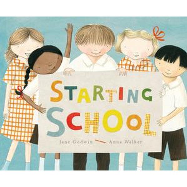 Starting School - Jane Godwin, Anna Walker (Illustrator) | 2020-eala-conference.org