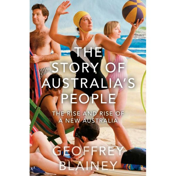 The Story of Australia's People Vol. II - Geoffrey Blainey | 2020-eala-conference.org