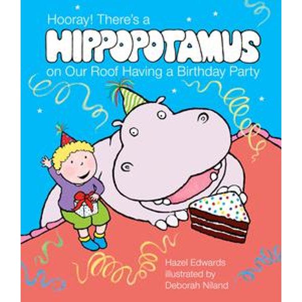 Hooray! There's a Hippopotamus On Our Roof Having a Birthday Party - Hazel Edwards, Deborah Niland (Illustrator)   2020-eala-conference.org