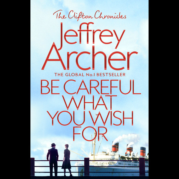 Be Careful What You Wish For - Jeffrey Archer | 2020-eala-conference.org