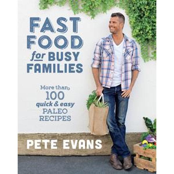 Fast Food for Busy Families - Pete Evans   Karta-nauczyciela.org