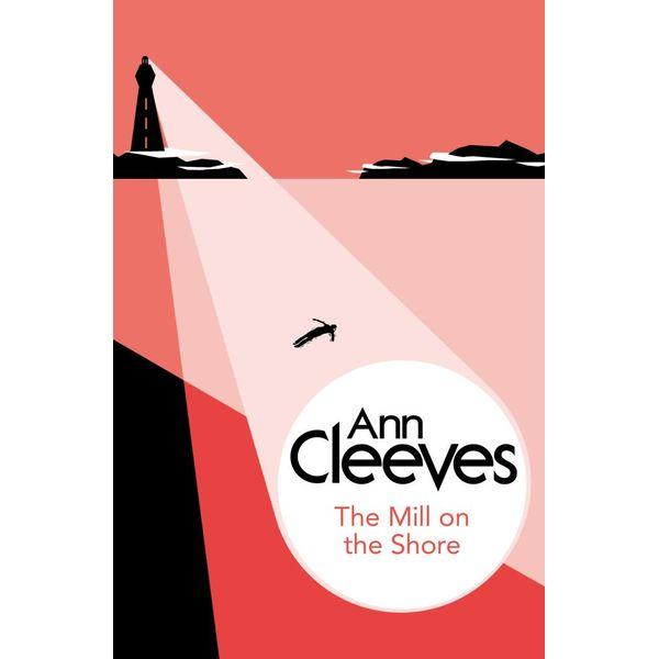 The Mill on the Shore - Ann Cleeves | 2020-eala-conference.org