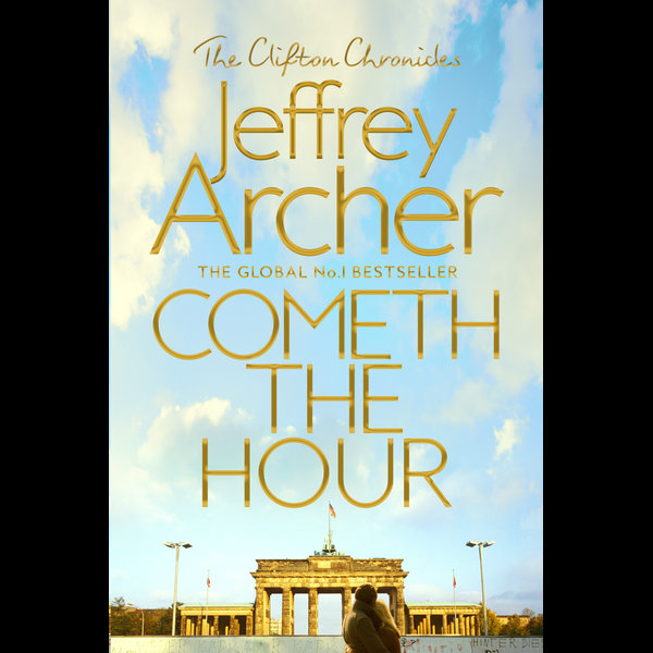 Cometh the Hour - Jeffrey Archer | 2020-eala-conference.org