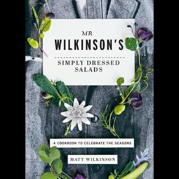 Mr Wilkinson's Simply Dressed Salads - Matt Wilkinson | 2020-eala-conference.org