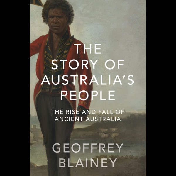 The Story of Australia's People Vol. I - Geoffrey Blainey | 2020-eala-conference.org