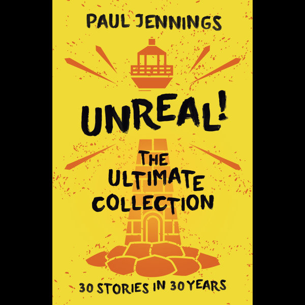 Unreal! The Ultimate Collection - Paul Jennings | Karta-nauczyciela.org