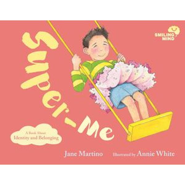 Smiling Mind 2: Super-Me - Jane Martino, Annie White (Illustrator)   2020-eala-conference.org