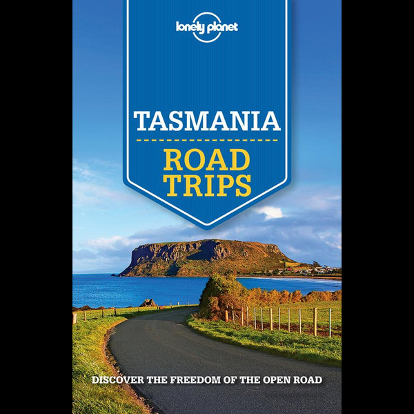Lonely Planet Tasmania Road Trips - Anthony Ham, Charles Rawlings-Way, Meg Worby | 2020-eala-conference.org