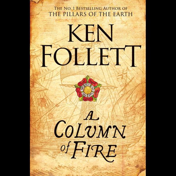 A Column of Fire - Ken Follett | 2020-eala-conference.org