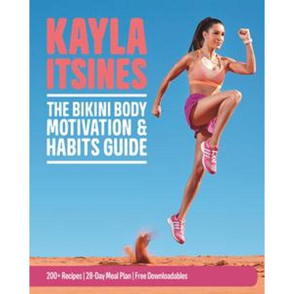 The Bikini Body Motivation & Habits Guide - Kayla Itsines | 2020-eala-conference.org