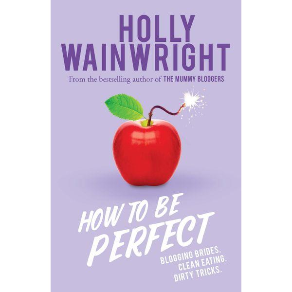 How to Be Perfect - Holly Wainwright | Karta-nauczyciela.org