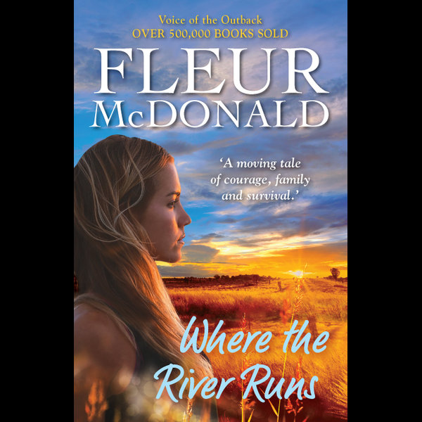Where the River Runs - Fleur McDonald | 2020-eala-conference.org