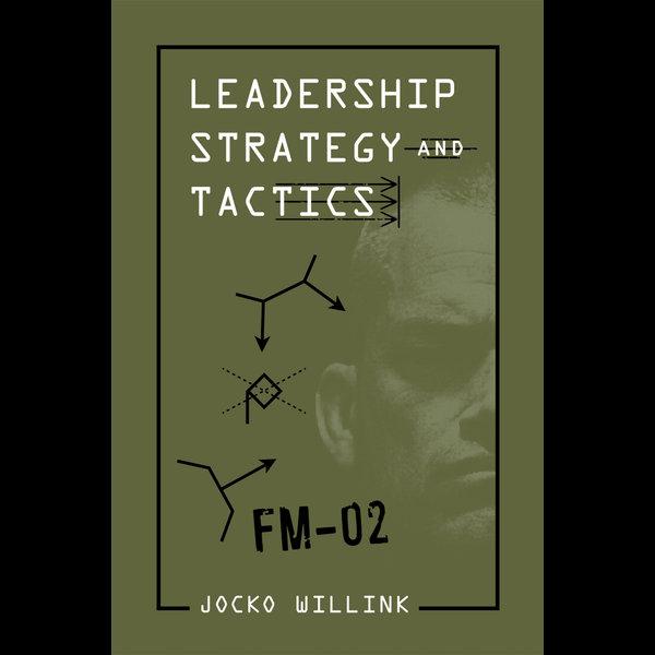 Leadership Strategy and Tactics - Jocko Willink | Karta-nauczyciela.org