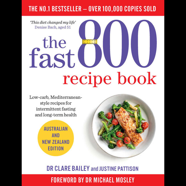 The Fast 800 Recipe Book - Dr Clare Bailey, Justine Pattison, Dr Dr Michael Mosley (Foreword by) | 2020-eala-conference.org