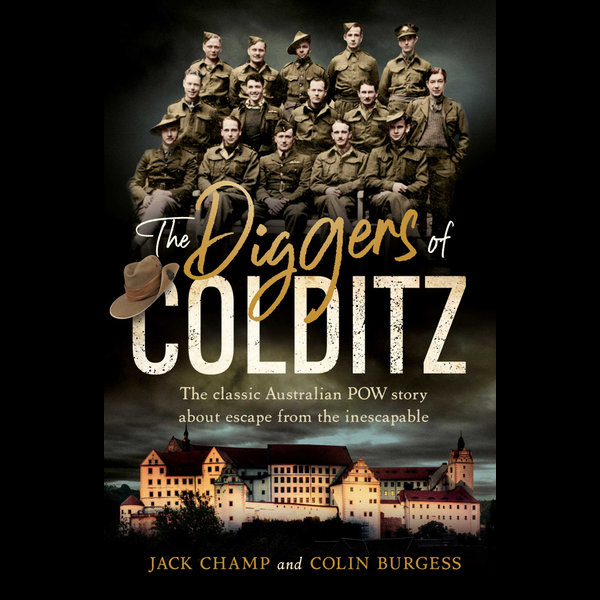 The Diggers of Colditz - Jack Champ, Colin Burgess | 2020-eala-conference.org