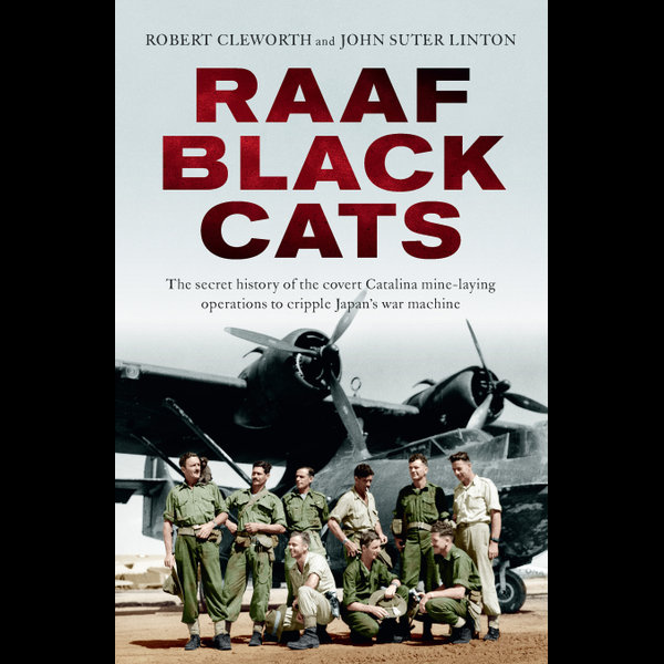 RAAF Black Cats - John Suter Linton, Robert Cleworth | 2020-eala-conference.org