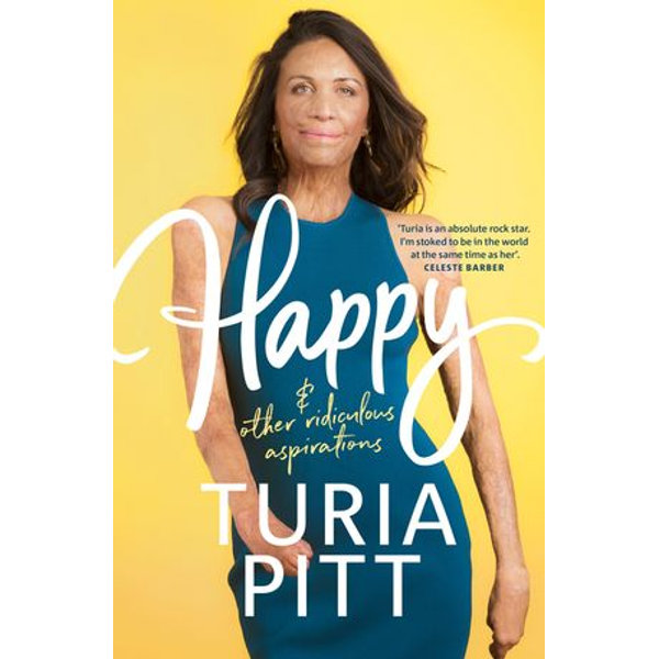 Happy (and other ridiculous aspirations) - Turia Pitt | Karta-nauczyciela.org