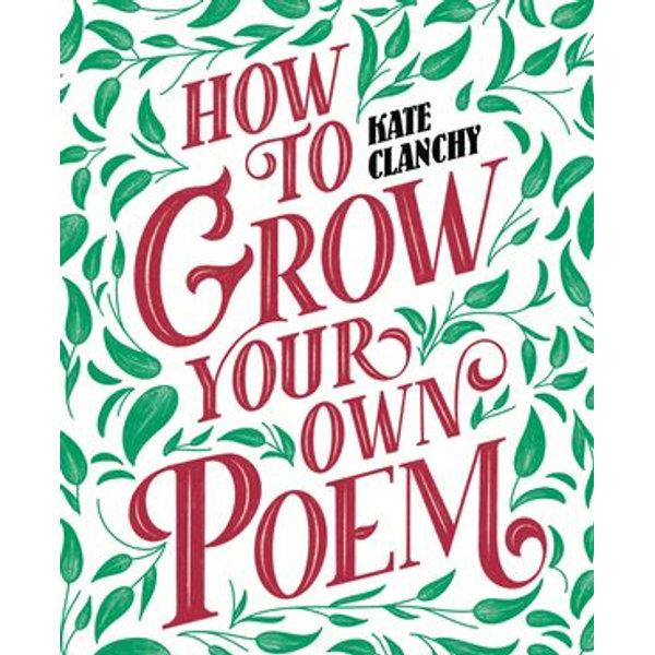 How to Grow Your Own Poem - Kate Clanchy   Karta-nauczyciela.org
