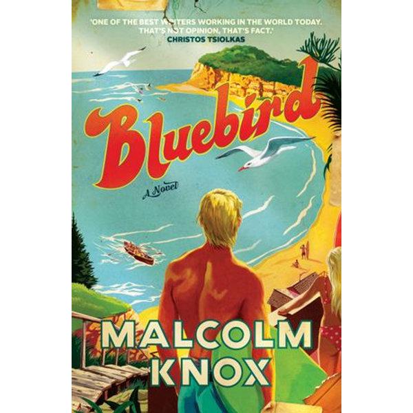 Bluebird - Malcolm Knox   2020-eala-conference.org