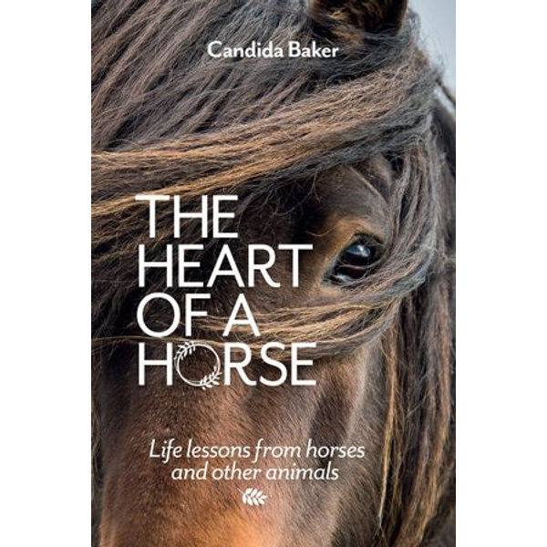 The Heart of a Horse - Candida Baker | 2020-eala-conference.org