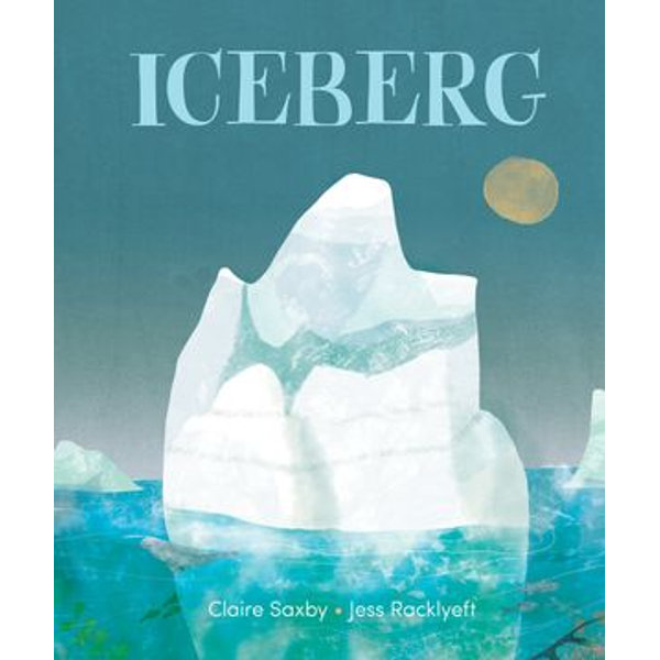 Iceberg - Claire Saxby, Jess Racklyeft   2020-eala-conference.org