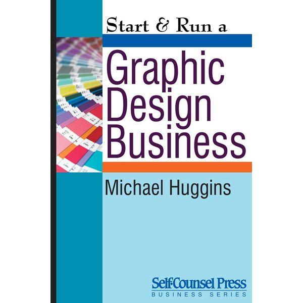 Start & Run a Graphic Design Business - Michael Huggins | Karta-nauczyciela.org