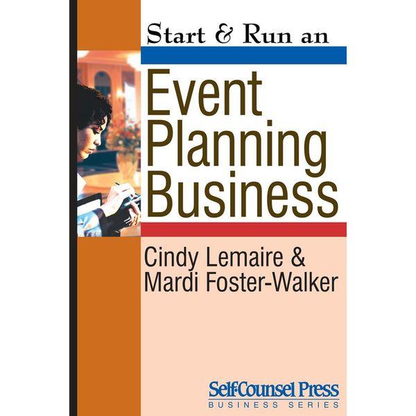 Start & Run an Event-Planning Business - Cindy Lemaire, Mardi Foster-Walker   2020-eala-conference.org