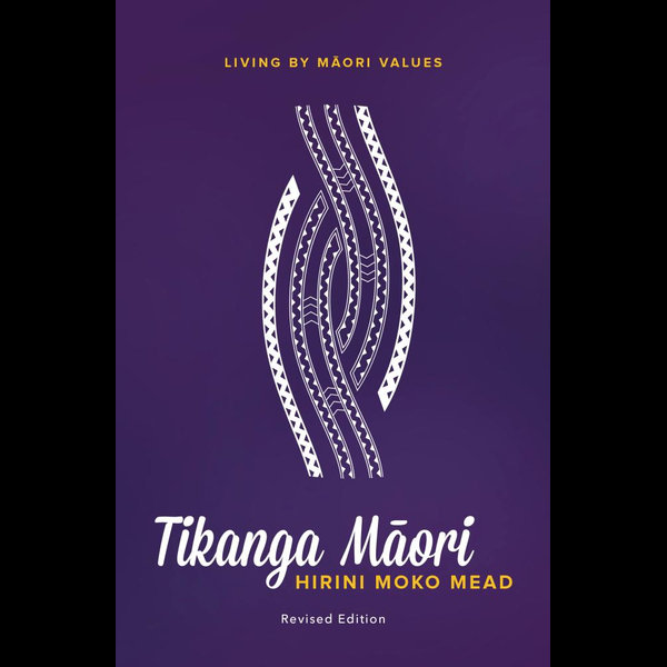 Tikanga Maori (Revised Edition) - Hirini Mead | 2020-eala-conference.org