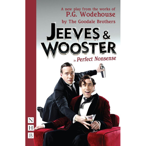 Jeeves & Wooster in 'Perfect Nonsense' (NHB Modern Plays) - P.G. Wodehouse | 2020-eala-conference.org