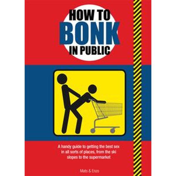 How to Bonk In Public - Mats, Enzo (Editor)   Karta-nauczyciela.org