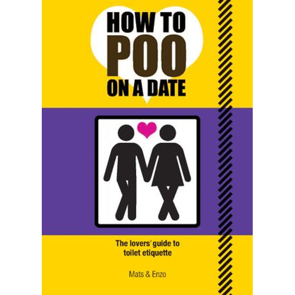 How to Poo on a Date - Gaillard, Florent; Prouvost, Mathias | 2020-eala-conference.org