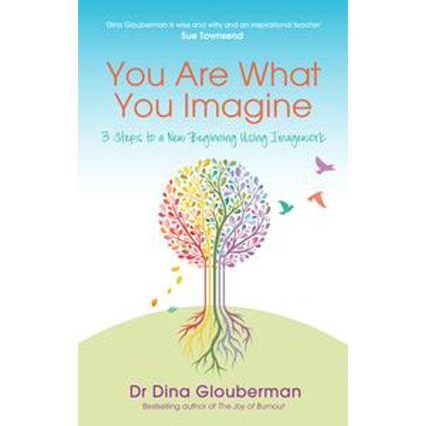 You Are What You Imagine - Dina Glouberman | Karta-nauczyciela.org