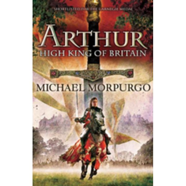 Arthur High King of Britain - Michael Morpurgo, Michael Foreman (Illustrator)   Karta-nauczyciela.org