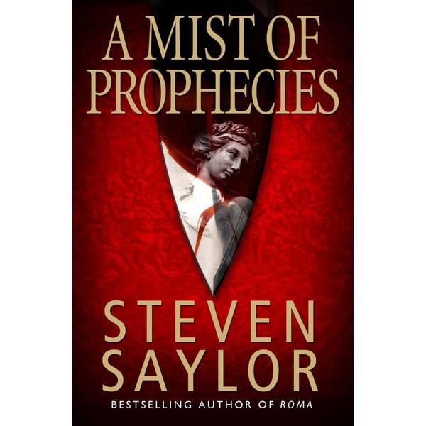 A Mist of Prophecies - Steven Saylor   2020-eala-conference.org
