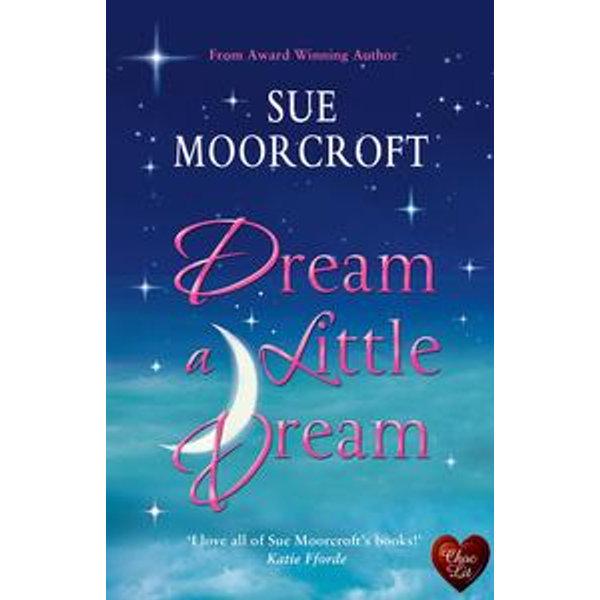 Dream a Little Dream - Sue Moorcroft   2020-eala-conference.org