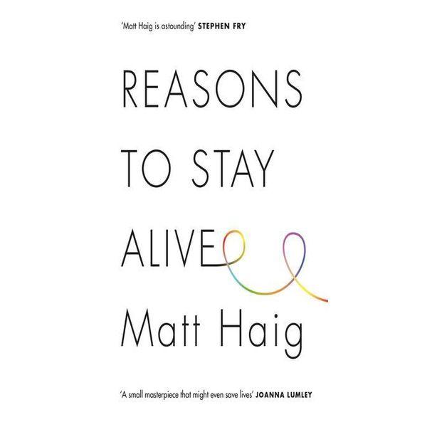 Reasons to Stay Alive - Matt Haig | 2020-eala-conference.org